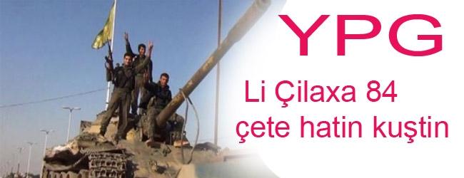 YPG: Li Çilaxa 84 çete hatin kuştin